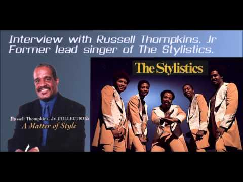 Interview with Russell Thompkins, Jr   Former lead singer of The Stylistics