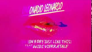 Video Onadio Leonardo - On A Day Just Like This ft. Widi Vierratale (Official Audio) download MP3, 3GP, MP4, WEBM, AVI, FLV Desember 2017