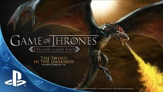 Game of Thrones Episode 3 - The Sword in the Darkness Trailer | PS4, PS3