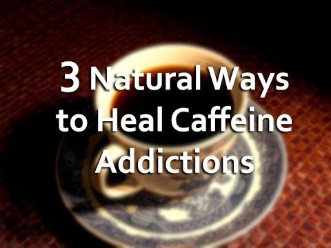 3 Natural Ways to Heal Caffeine Addictions