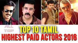 Top 10 Tamil Actors Salary 2016 | Top 10 Tamil Heros | Highest Paid Actors