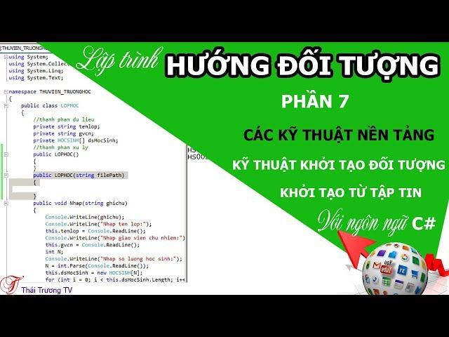 ✅Lập trình Hướng đối tượng P7 | Khởi tạo từ tập tin | Thái Trương TV✍