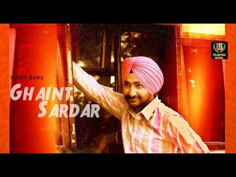ghaint-sardar-||-ranjit-bawa-||-punjab-music-records-||-latest-punjabi-music