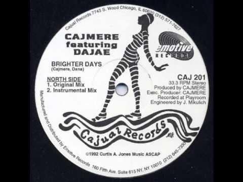 Cajmere Feat. Dajae - Brighter Days (Original Mix)