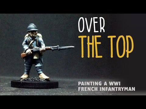 Over the top: Painting a WWI French infantryman