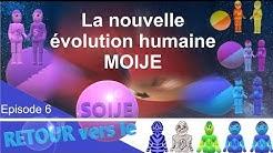 Ep.6 La nouvelle évolution humaine Moije