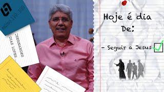 SEGUIR A JESUS / HOJE É DIA - 038
