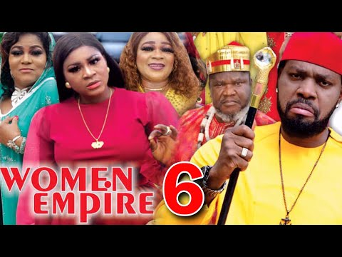 WOMEN EMPIRE (SEASON 6) - Destiny Etiko New Movie 2021 Latest Nigerian Nollywood Movie