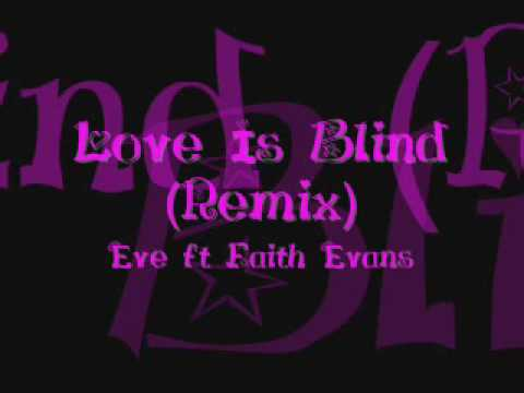 Eve: Love Is Blind (Remix) Ft. Faith Evans