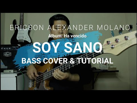 Soy Sano [Álbum: Ha Vencido] • Ericson Alexander Molano - Bass Cover & Tutorial •• Charts ↓↓