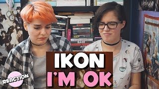 IKON - I'M OK ★ MV REACTION