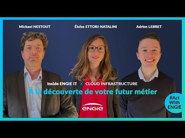 Inside ENGIE IT, épisode 5 : Cloud Infrastructure