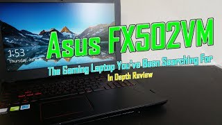 ASUS FX502VM Review (Affordable, Thin, GTX 1060!?)