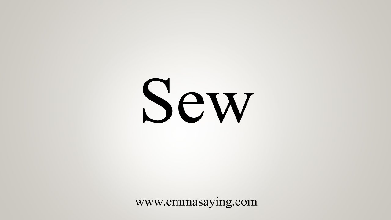 How To Say Sew