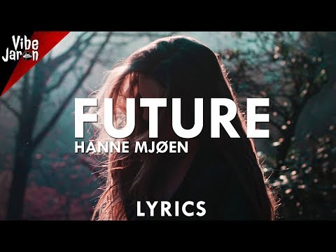 Hanne Mjøen - Future (Lyrics)