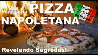 MASSA DA VERDADEIRA PIZZA NAPOLITANA - SEGREDO DE MUITOS PIZZA…
