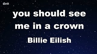 you should see me in a crown - Billie Eilish Karaoke 【No Guide Melody】 Instrumental