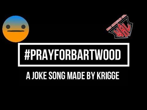 #PRAYFORBARTWOOD - A JOKE SONG I WAL 506 I BORTOLATO VS DEVON