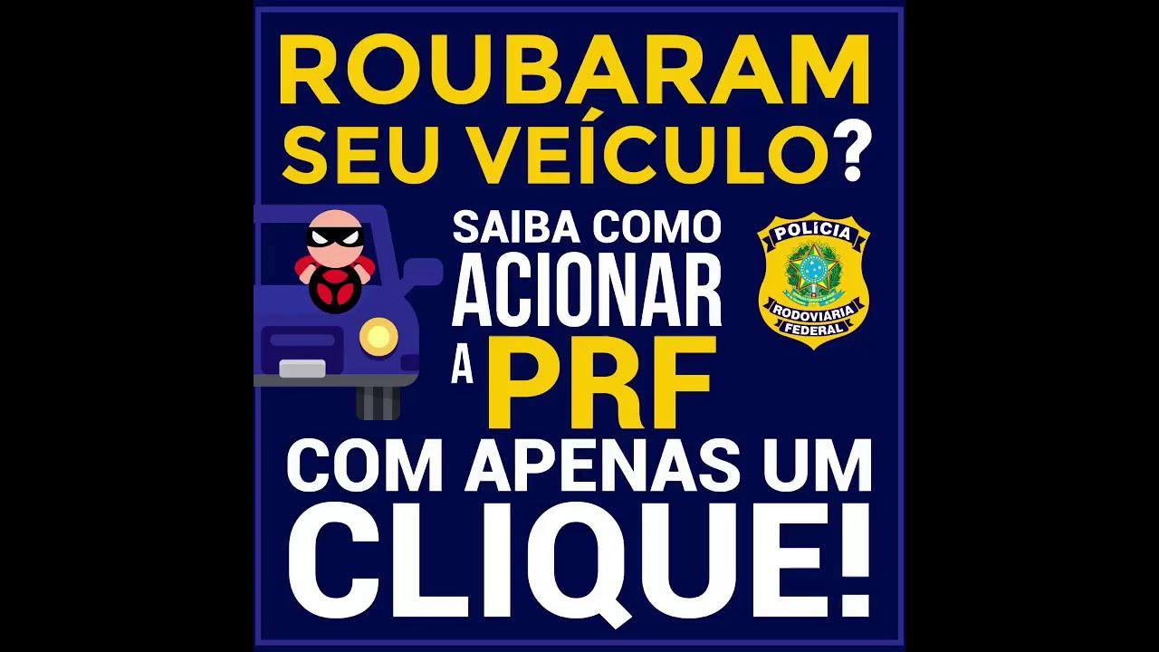 Em caso de roubo de veículo comunique a PRF