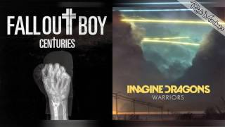 Repeat youtube video Warriors For Centuries - Fall Out Boy & Imagine Dragons (Mashup)