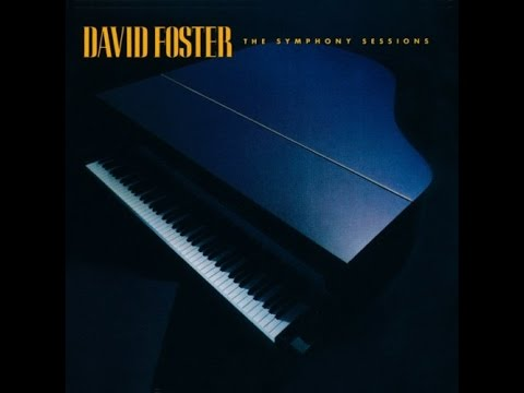 David Foster - The Symphony Sessions (Full Album 1988)