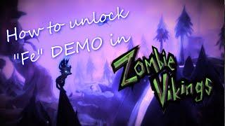 How to unlock Fe demo in Zombie Vikings