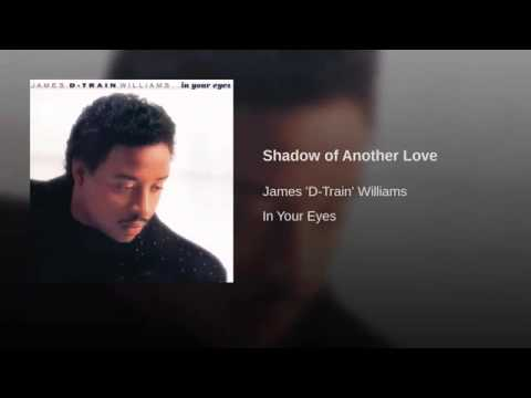 James D Train Williams   Shadow of Another Love