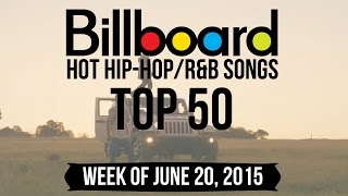 Top 50 - Billboard Hip-Hop/R&B Songs | Week of June 20, 2015
