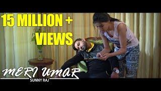 Meri Umar Official Video Sunny Raj & Dj Vix