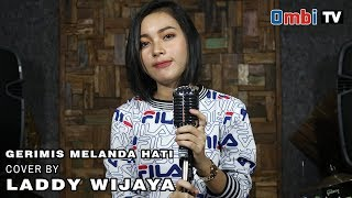 Gerimis Melanda hati cover  by Laddy wijaya