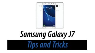Samsung Galaxy J7 | Tips and Tricks