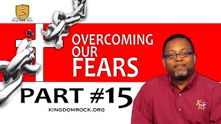 """Complete In Christ"" [Overcoming Our Fears - Part #15]"
