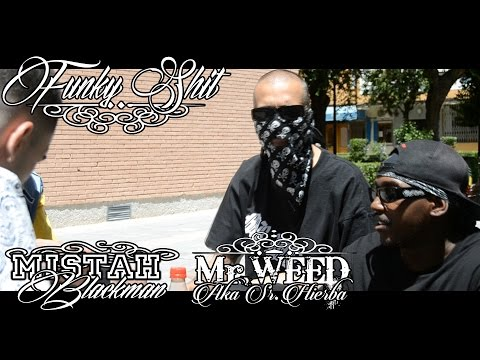 SHOT!! Mr. Weed ft Mistah Blackman - Funky Shit - Proximamente