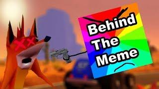 Behind The Meme Killed The Crash Bandicoot Meme!
