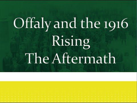 Download Offaly and the 1916 Rising: The Aftermath (Video 2)