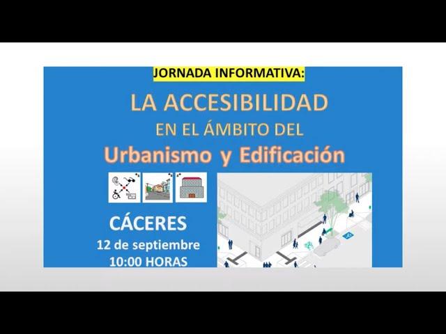 Jornada Informativa: La Accesibilidad en el ámbito del Urbanismo y Edificación