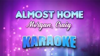 Morgan, Craig - Almost Home (Karaoke version with Lyrics)