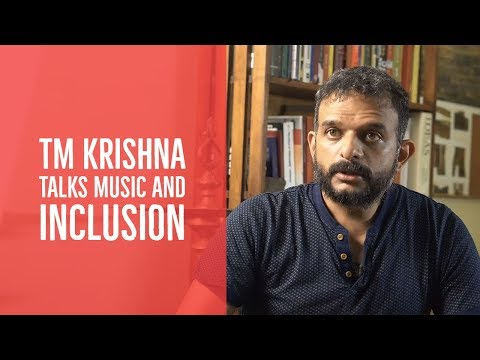21 Century Makers: TM Krishna on Carnatic music and the need for inclusion in art