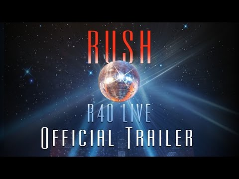 Rush | R40 LIVE (Official Trailer)