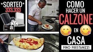 ¿Cómo hacer una PIZZA CALZONE en casa? *SORTEO 333.333 Subs*   Pino Prestanizzi