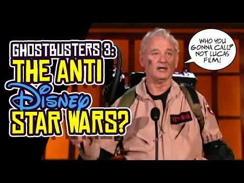 GHOSTBUSTERS 3 Is The ANTI Disney Star Wars? Bill Murray CONFIRMED!