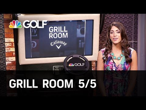 Grill Room 5/5 Preview | Golf Channel
