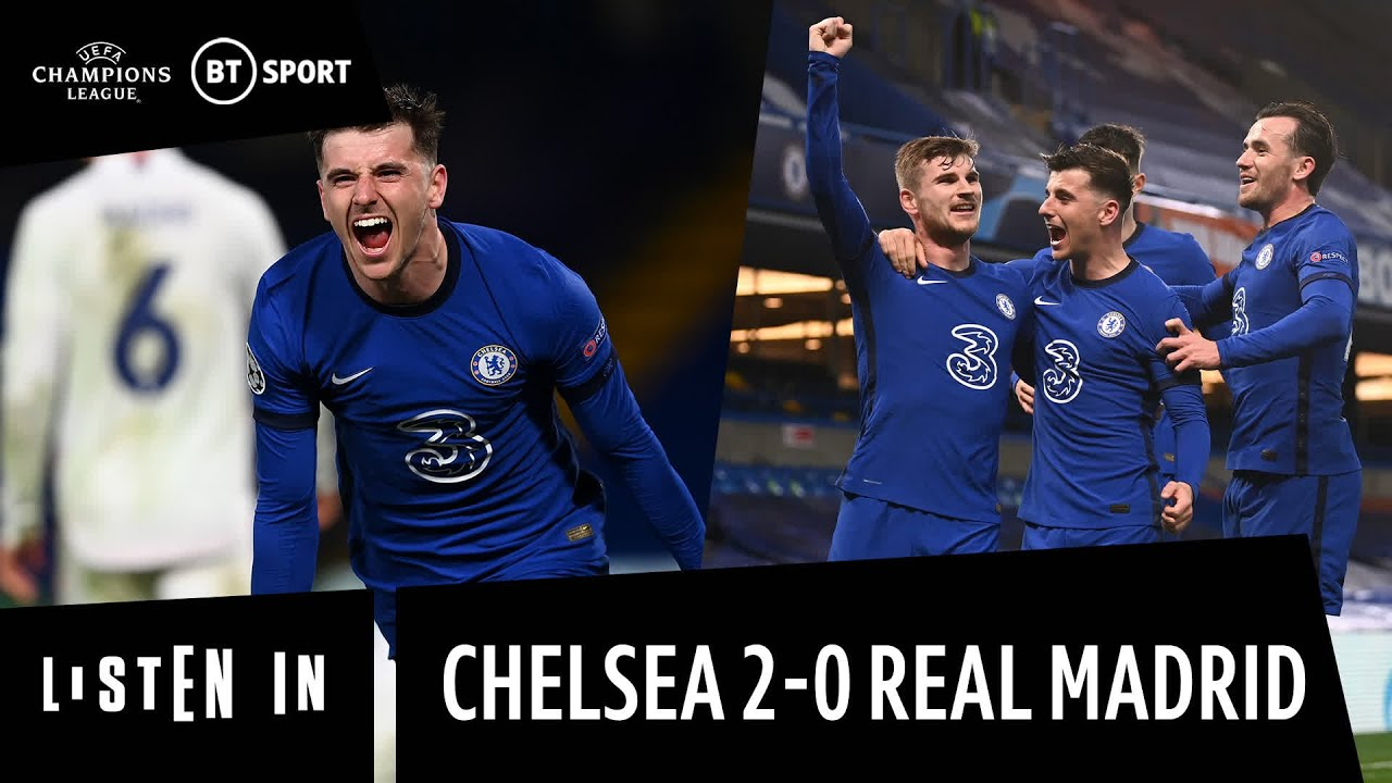 Listen In: Chelsea vs Real Madrid | Jubilation At Stamford Bridge As Blues Set Up All-English Final