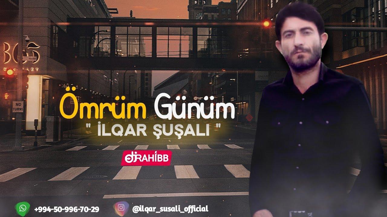 İlqar Şuşalı - Ömrüm Günüm / 2020 YENİ | ft. DJ Rahibb