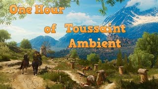 The Witcher 3 1 HOUR Of TOUSSAINT AMBIENT MUSIC