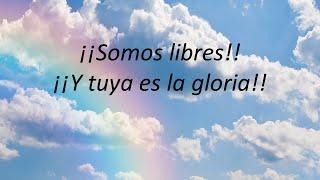 Somos libres (En Espíritu Y En Verdad Letra)