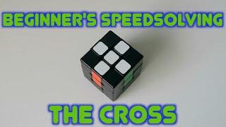 Beginner's Speedsolving: THE CROSS (Tutorial)