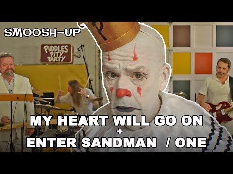MY HEART WILL GO ON - ENTER SANDMAN - ONE (Celine Dion/Metallica Smoosh-UP)