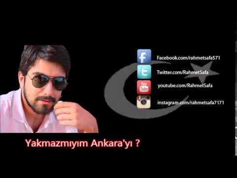 Rahmet Safa - Yakmazmıyım Ankara'yı ?...