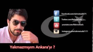 Rahmet Safa - Yakmazmıyım Ankara'yı ? YENİ (2014)